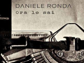 Daniele Ronda - Ora lo sai