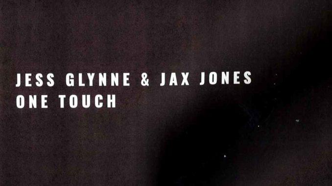 Jess Glynne & Jax Jones - One Touch
