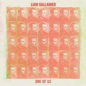 Liam Gallagher - One of Us
