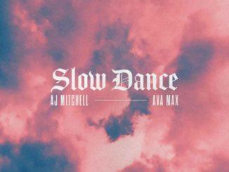 AJ Mitchell, Ava Max - Slow Dance