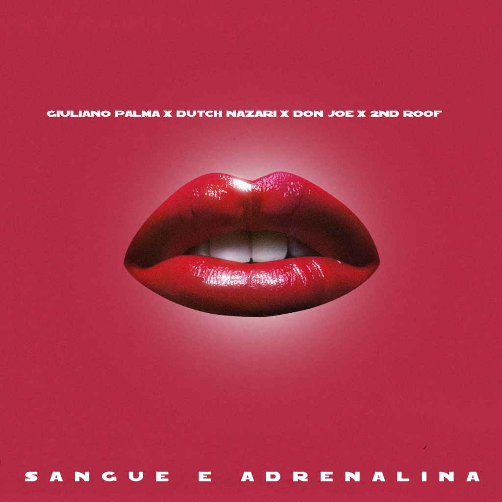 Giuliano Palma, Don Joe, Dutch Nazari, feat. 2nd Roof - Sangue e adrenalina
