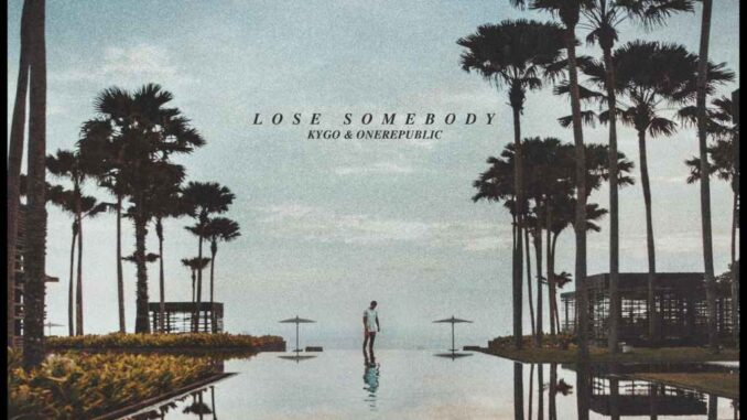 Kygo, OneRepublic - Lose Somebody