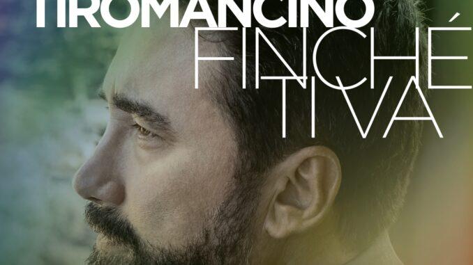 Tiromancino - Finchè Ti Va