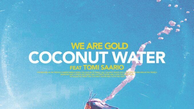 We Are Gold & Tomi Saario - Coconut Water