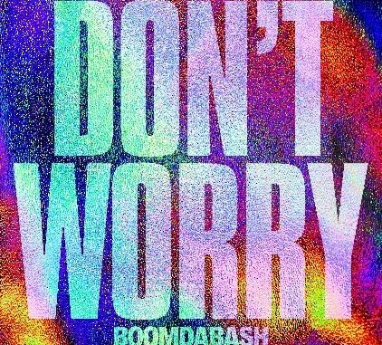 Boomdabash - Don't Worry - Rid